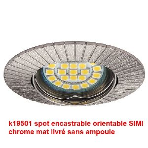 Spot rond encastrable et orientable couleur chrome mat collection SIMI